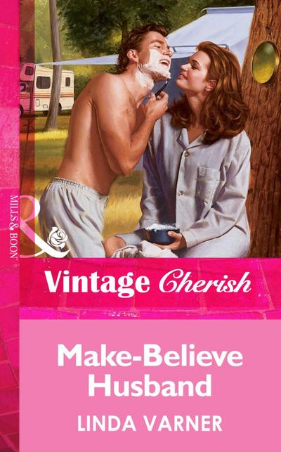 Make-Believe Husband (Mills & Boon Vintage Cherish)