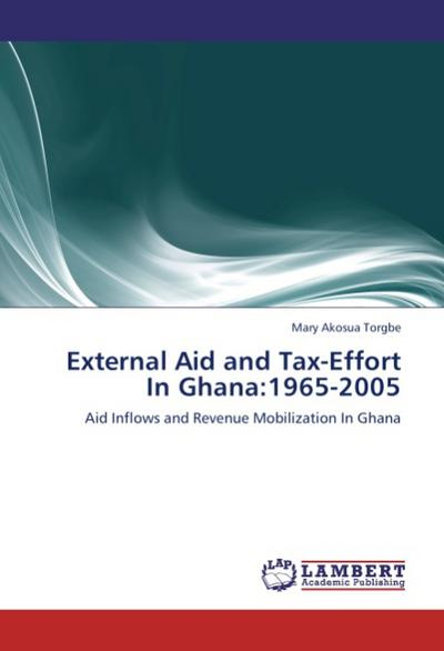 External Aid and Tax-Effort In Ghana:1965-2005