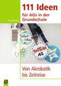 111 Ideen für AGs in der Grundschule