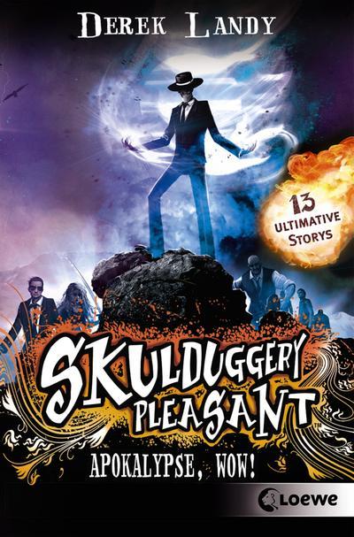 Skulduggery Pleasant - Apokalypse, Wow!; 13 ultimative Storys; Skulduggery Pleasant; Übers. v. Höfker, Ursula; Deutsch