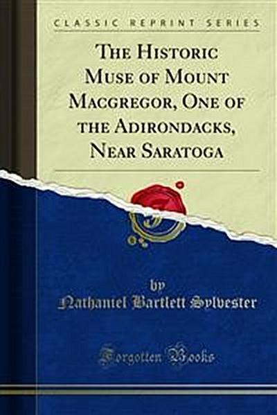 The Historic Muse of Mount Macgregor, One of the Adirondacks, Near Saratoga