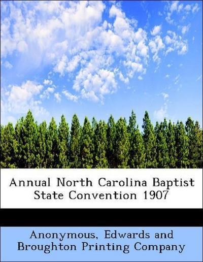 Annual North Carolina Baptist State Convention 1907