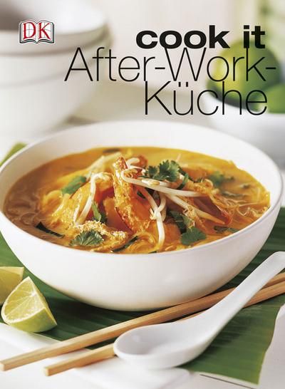 After-Work-Küche   ; Cook it; Deutsch; , ca. 200 farb. Fotos -