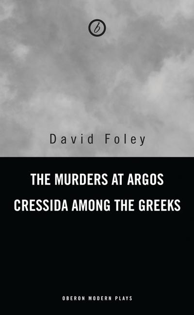 Murders at Argos/ Cressida Among the Greeks