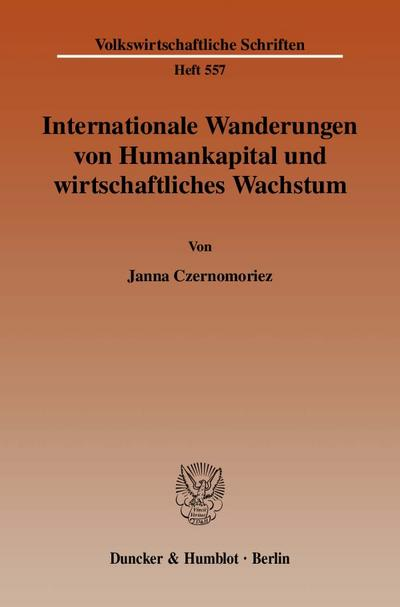Internationale Wanderungen von Humankapital und wirtschaftliches Wachstum.