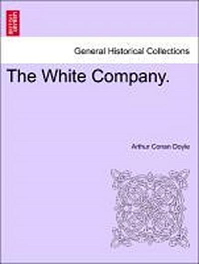 The White Company. Vol. III.