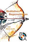 Meditatives Bogenschießen
