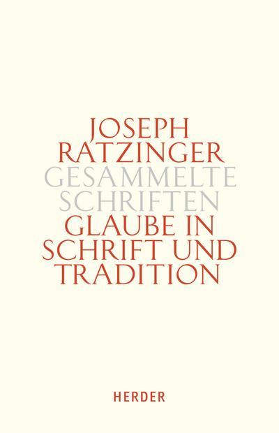Gesammelte Schriften Glaube in Schrift und Tradition. Tl.2