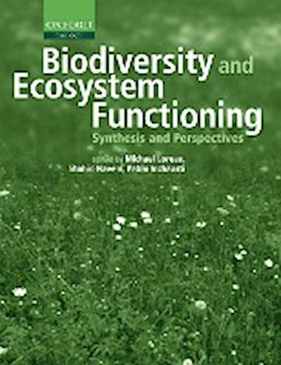 Biodiversity and Ecosystem Functioning: Synthesis and Perspectives