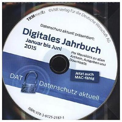 Digitales Jahrbuch von Datenschutz aktuell Ausgabe Januar bis Juni 2015, CD-ROM Per Mausklick zu allen Artikeln, Ausgaben und Downloads