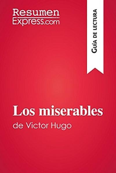 Los miserables de Victor Hugo (Guía de lectura)