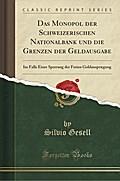 Das Monopol der Schweizerischen Nationalbank und die Grenzen der Geldausgabe