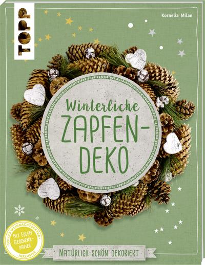 Winterliche Zapfendeko (kreativ.kompakt): Natürlich schön dekoriert. Extra: Ein Bogen Geschenkpapier
