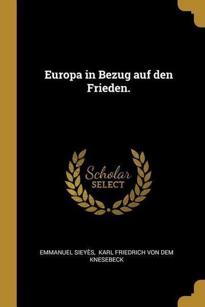 Europa in Bezug Auf Den Frieden.