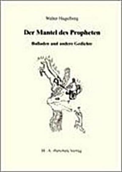 Der Mantel des Propheten: Balladen und andere Geschichten
