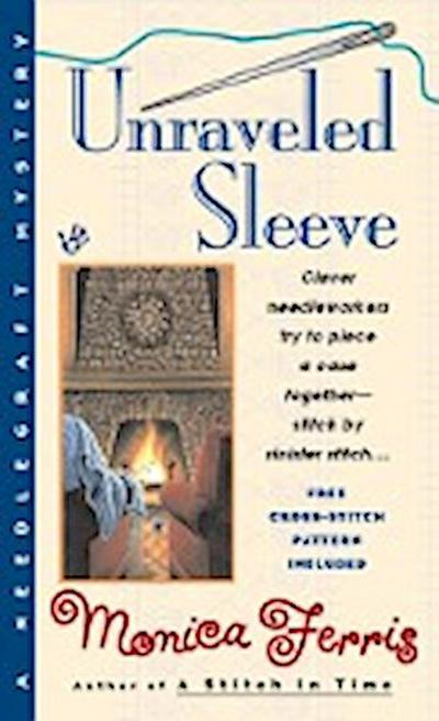 Unraveled Sleeve (Needlecraft Mystery, Band 4)
