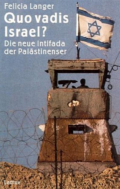 Quo vadis Israel?: Die neue Intifada der Palästinenser