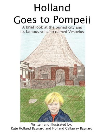 Holland Goes to Pompeii: A Brief Look at the Buried City and Its Famous Volcano Named Vesuvius