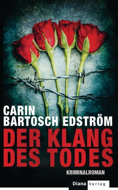 Der Klang des Todes; Kriminalroman   ; Aus d. Schwed. v. Rüegger, Lotta /Wolandt, Holger; Deutsch