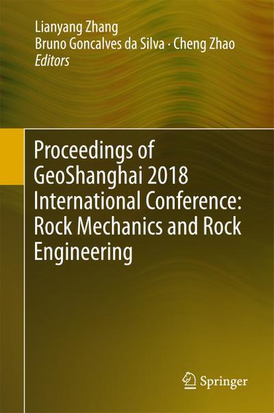 Proceedings of GeoShanghai 2018 International Conference: Rock Mechanics and Rock Engineering