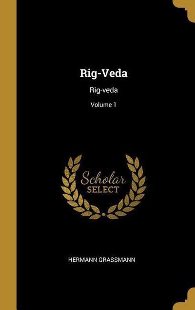 Rig-Veda: Rig-Veda; Volume 1