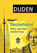 Duden Allgemeinbildung: Deutschland - Alles,  ...