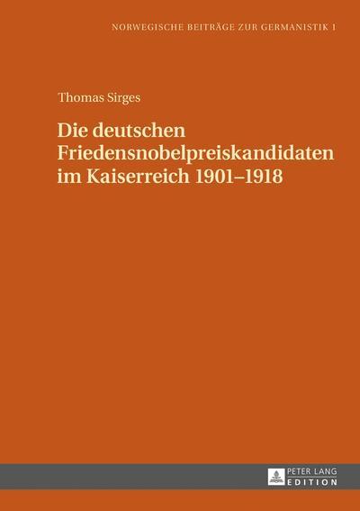 Die deutschen Friedensnobelpreiskandidaten im Kaiserreich 1901-1918