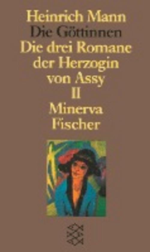 Die Göttinnen - Die drei Romane der Herzogin von Assy: II. Band: Minerva (H ...