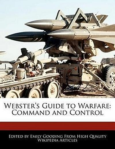 Webster's Guide to Warfare: Command and Control