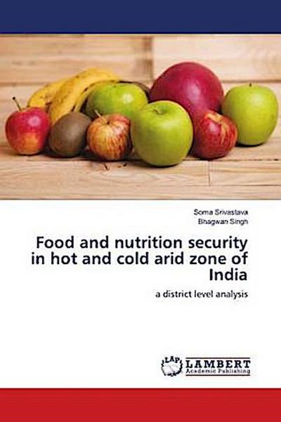Food and nutrition security in hot and cold arid zone of India