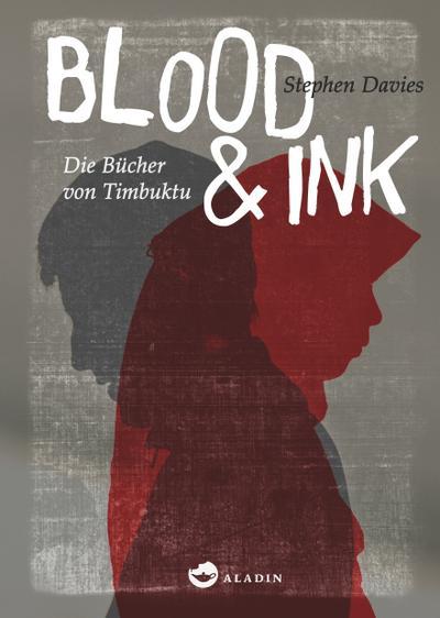 Blood & Ink; Die Bücher von Timbuktu; Übers. v. Diestelmeier, Katharina; Deutsch