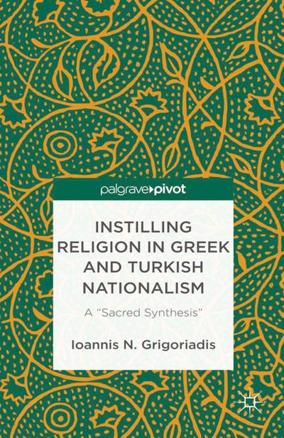 Instilling Religion in Greek and Turkish Nationalism: A