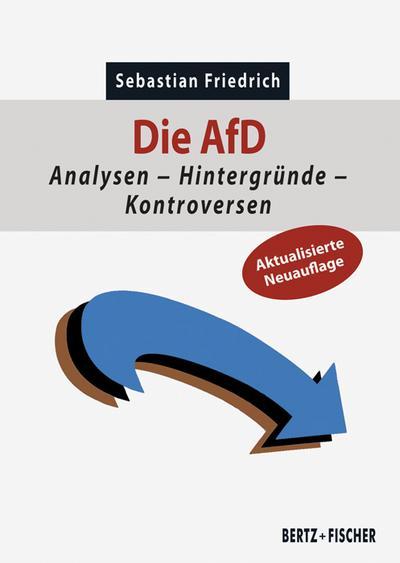Die AfD: Analysen – Hintergründe – Kontroversen (Politik aktuell)