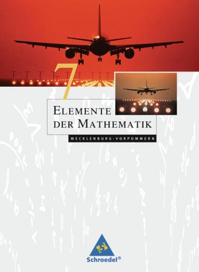 Elemente der Mathematik 7. Schülerbuch - Ausgabe 2008 für die SI in Mecklenburg-Vorpommern