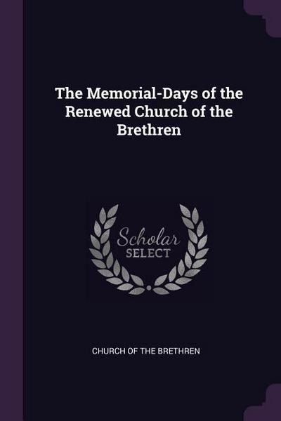The Memorial-Days of the Renewed Church of the Brethren
