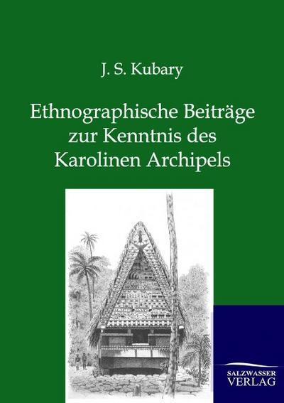 Ethnographische Beiträge zur Kenntnis des Karolinen Archipels
