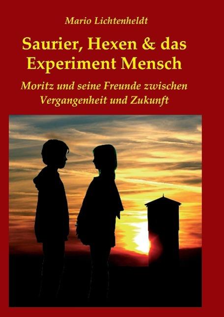 Saurier, Hexen & das Experiment Mensch