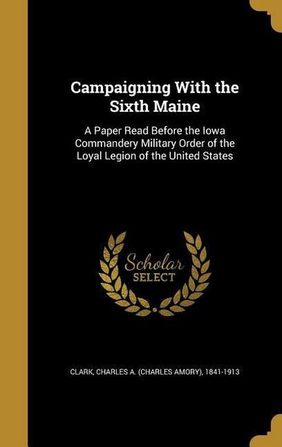 CAMPAIGNING W/THE 6TH MAINE