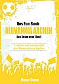 Das Fan-Buch Alemannia Aachen - Das Team vom  ...