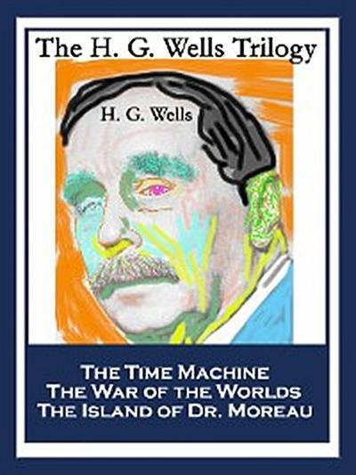 The H. G. Wells Trilogy