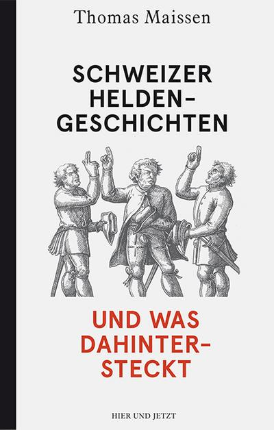 Schweizer Heldengeschichten - und was dahintersteckt