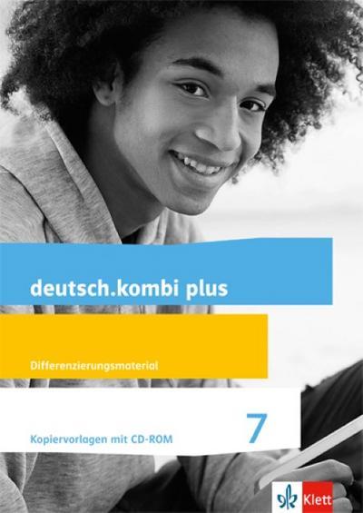 deutsch.kombi plus. Kopiervorlagen mit CD-ROM. Differenzierungsmaterial 7. Schuljahr. Differenzierende Allgemeine Ausgabe ab 2015