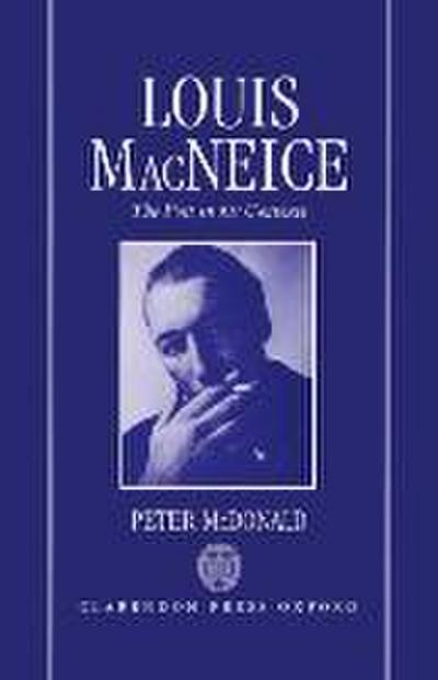 Louis MacNeice: The Poet in His Contexts