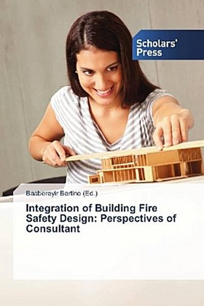 Integration of Building Fire Safety Design: Perspectives of Consultant