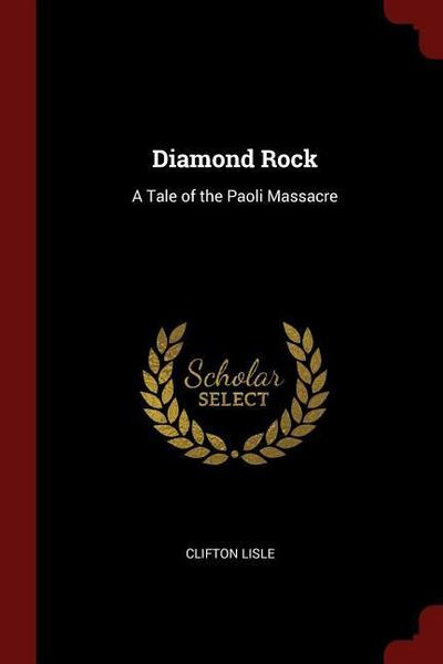 Diamond Rock: A Tale of the Paoli Massacre