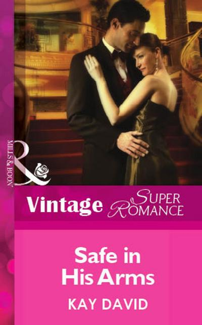 Safe In His Arms (Mills & Boon Vintage Superromance)