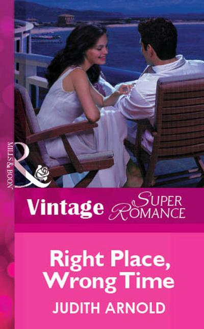 Right Place, Wrong Time (Mills & Boon Vintage Superromance)