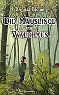 Die Mäuslinge von Waldhaus