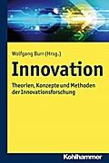 Innovation: Theorien, Konzepte und Methoden der Innovationsforschung