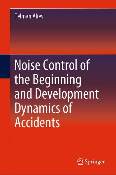 Noise Control of the Beginning and Development Dynamics of Accidents